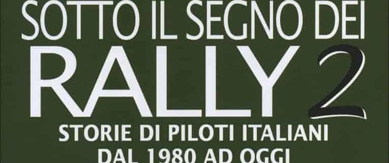 """Sotto il segno dei rally 2: un """"must have"""""""