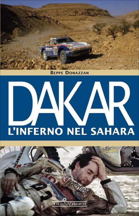 Dakar l'inferno nel Sahara, il libro di Beppe Donazzan