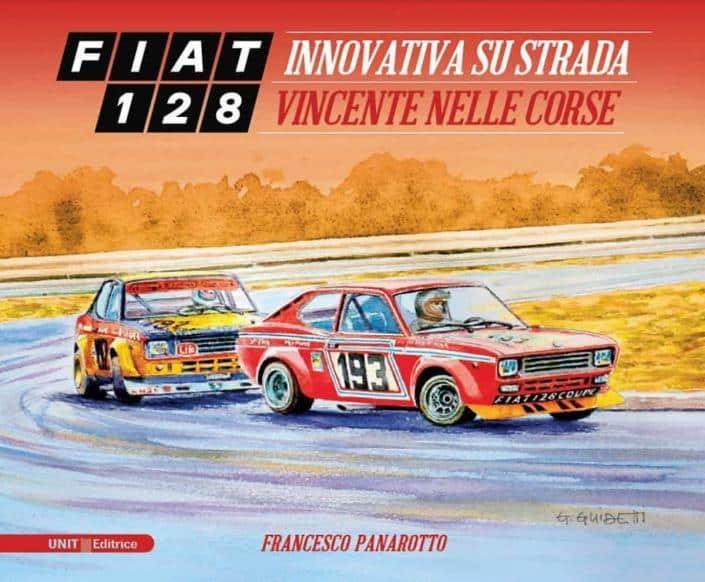 La copertina del libro di Francesco Panarotto dedicato alla Fiat 128