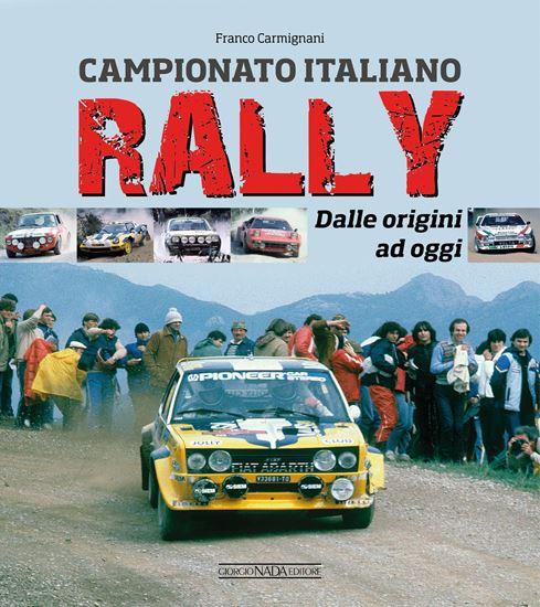Il Campionato Italiano Rally dalle origini ad oggi