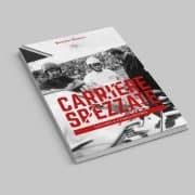 Carriere Spezzate: Leo Cella e Franco Patria by Renato Ronco