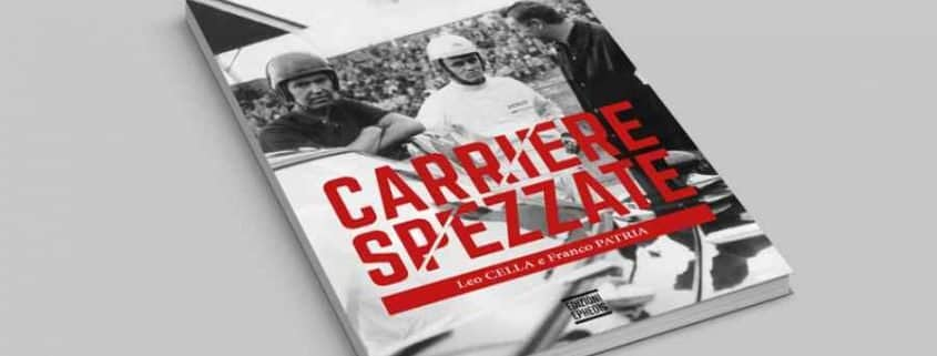 Carriere Spezzate: Leo Cella e Franco Patria by Renato Ronco