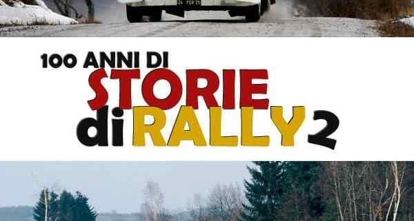 100 anni di Storie di Rally 2: appuntamento con la storia